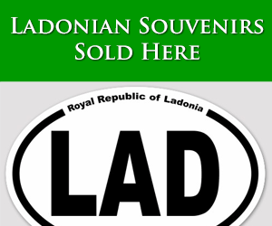 Buy Ladonia souvenirs. Flags, stickers for your laptop, lapel pins, and more.